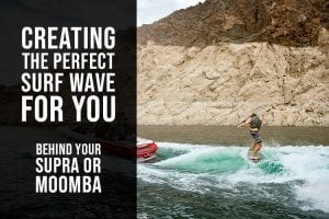 Setting Up Your Modern Supra or Moomba Surf Wakes