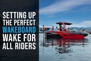 Setting Up The Perfect Wakeboard Wake For Riders of All Skill Levels