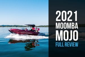 2021 Moomba Mojo Review: Blog Post